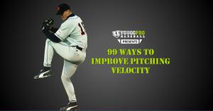 99 ways to improve pitching velocity