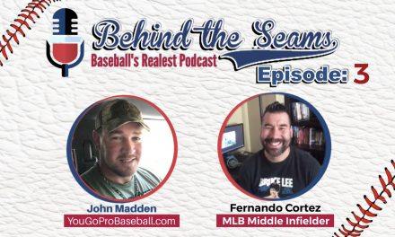 Fernando Cortez (MLB Middle Infielder) – Behind The Seams Ep.3