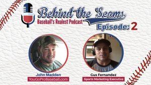 Behind The Seams Baseball Podcast Gus Fernandez