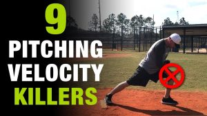 9 Pitching Velocity Killers Pitch Faster