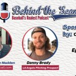 Denny Brady (LA Angels Pitching Prospect) – Behind The Seams Baseball Podcast Ep.8