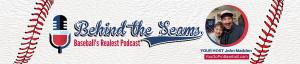Behind The Seams Baseball Podcast Banner Logo